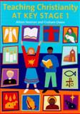 Teaching Christianity at Key Stage 1, Alison Seaman and Graham Owen, 0715143433