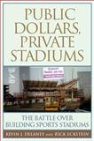Public Dollars, Private Stadiums, Delaney, Kevin J., 0813533430