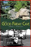 The Good Friday Cave, Samuel J. Mancuso, 1491833432