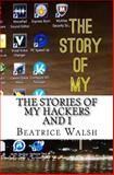 The Stories of My Hackers and I, Beatrice Walsh, 1500283436