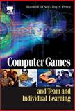 Computer Games and Team and Individual Learning, O'Neil, Harold F., 0080453430