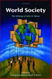 World Society : The Writings of John W. Meyer, Krücken, Georg and Drori, Gili S., 0199593434