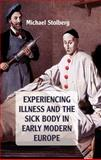 Experiencing Illness and the Sick Body in Early Modern Europe, Stolberg, Michael, 0230243436