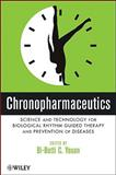 Chronopharmaceutics : Science and Technology for Biological Rhythm Guided Therapy and Prevention of Diseases, Youan, Bi-Botti C., 0471743437