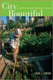 City Bountiful - A Century of Community Gardening in America, Lawson, Laura J., 0520243439