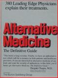 Alternative Medicine : The Definitive Guide, Goldberg, Burton, 0963633430