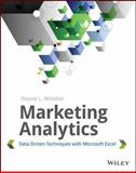 Marketing Analytics : Data-Driven Techiniques with Microsoft Excel, Winston, Wayne L., 111837343X