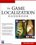 The Game Localization Handbook, Chandler, Heather, 1584503432