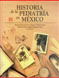 Historia de la Pediatria en Mexico (History of Pediatrics in Mexico) 9789681653439