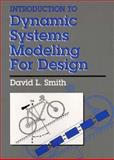 Introduction to Dynamic Systems Modeling For Design, Smith, David L., 013588344X