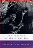 The Creation of the Night Sky, Nicholas Christopher, 0151003440