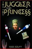 The Juggler and the Princess, Fred Routt, 0887393446