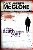 When Death Knows Your Name, David McGlone, 1481813447