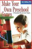 Make Your Own Preschool Games, Sally Goldberg, 1555613446