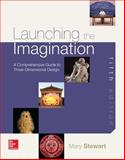 Launching the Imagination : A Comprehensive Guide to Three-Dimensional Design, Stewart, Mary, 0077773446
