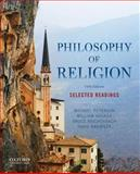 Philosophy of Religion : Selected Readings, Peterson, Michael and Hasker, William, 0199303444