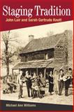 Staging Tradition : John Lair and Sarah Gertrude Knott, Williams, Michael Ann, 0252073444