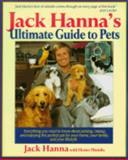 Jack Hanna's Ultimate Guide to Pets, Jack Hanna, 0399523448