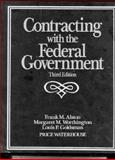 Contracting with the Federal Government, Alston, Frank M. and Worthington, Margaret M., 0471553441