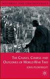 Causes, Course and Outcomes of World War Two, Plowright, John, 0333793447