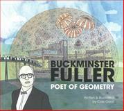 Buckminster Fuller - Poet of Geometry, Gerst, Cole, 0615873448