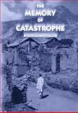 The Memory of Catastrophe 9780719063442
