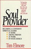 Soul Provider : Becoming a Confident Spiritual Leader, Elmore, Tim, 0898403448