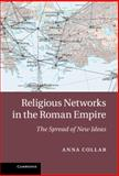 Religious Networks in the Roman Empire, Anna Collar, 1107043441