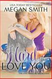 Hard to Love You, Megan Smith, 1493773445
