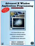 Advanced X Windows Applications Programming, Reichard, Kevin and Johnson, Eric, 1558283447