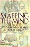 Mapping the Mind : The Secrets of the Human Brain and How It Works, Davis, Joel, 1559723440