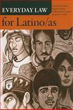Everyday Law for Latino/as, Aldana, Raquel and Avila, Joaquin G., 1594513449