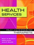 Health Services : Policy and Systems for Therapists, Sandstrom, Robert W. and Bramble, James D., 0130283444