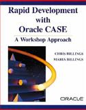 Rapid Development with Oracle CASE : A Workshop Approach, Billings, Chris and Billings, Maria, 0201633442