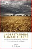 Understanding Climate Change : Climate Variability, Predictability, and Change in the Midwestern United States, , 0253353440
