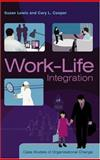 Work-Life Integration : Case Studies of Organisational Change, Lewis, Suzan and Cooper, Cary L., 0470853441