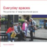 Everyday Spaces : The Potential of Neighbourhood Space, Gallacher, Pauline, 0727733443