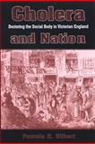 Cholera and Nation : Doctoring the Social Body in Victorian England, Gilbert, Pamela K., 0791473449