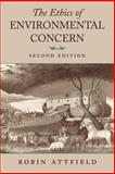 Ethics of Environmental Concern, Attfield, Robin, 0820313440