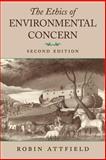 Ethics of Environmental Concern, Attfield, Robin, 0820313440