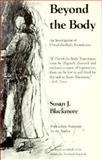 Beyond the Body, Susan J. Blackmore, 0897333446