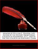 Memoir of William C Walton, Joshua Noble Danforth, 1142203441