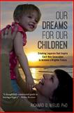 Our Dreams for Our Children, Richard Weijo, 149376344X