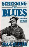 Screening the Blues, Paul Oliver, 0306803445