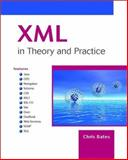 XML in Theory and Practice, Chris Bates, 0470843446