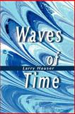 Waves of Time, Larry Hauser, 0595133444