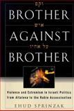 Brother Against Brother, Ehud Sprinzak, 0684853442