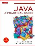 Java Programming : A Practical Guide, Fawcett, Neil and Ridge, Terry, 0750633441