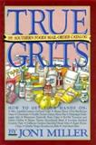 True Grits, Joni Miller, 0894803441
