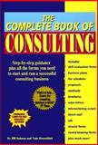 The Complete Book of Consulting, Salmon, Bill and Rosenblatt, Nate, 0929543440